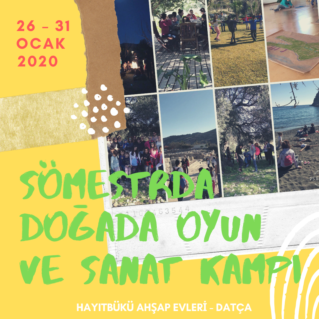 26-31 Ocak 2020  Sömestr Tatili /Hayıtbükü Ahşap Evleri – Datça (5 -12 Yaş)